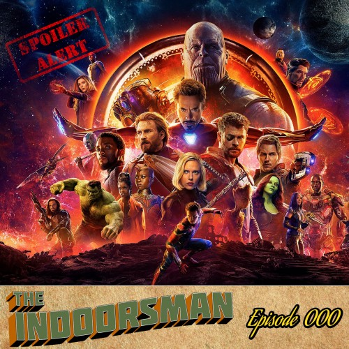 Episode 68: It's Mostly Just Infinity War